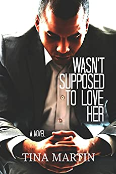 Wasn't Supposed To Love Her by [Martin, Tina]