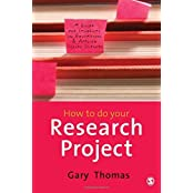 How to do Your Research Project: A Guide for Students in Education and Applied Social Sciences by Gary Thomas (2009-05-20)