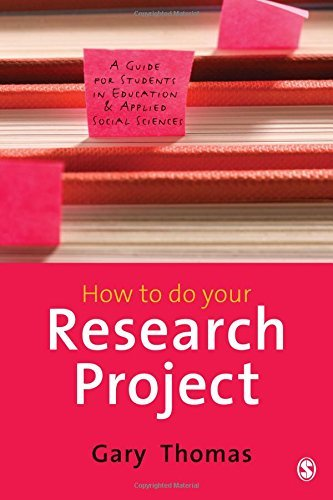 How to do Your Research Project: A Guide for Students in Education and Applied Social Sciences by Gary Thomas (2009-06-04)