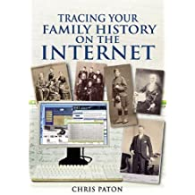 (Tracing Your Family History on the Internet: A Guide for Family Historians) By Paton, Chris (Author) Paperback on 01-May-2011