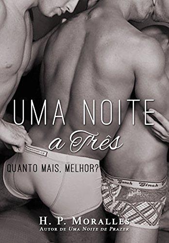 Uma Noite a Três: Quanto mais, melhor? (Série Uma Noite Livro 3) (Portuguese Edition)
