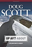 Doug Scott - Up and About : The Hard Road to Everest