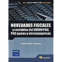 Novedades fiscales y contables del nuevo PGC, PGC PYMES Y microempresas: Con casos prácticos resueltos