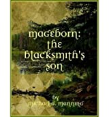 [ [ THE BLACKSMITH'S SON (MAGEBORN #01) - IPS BY(MANNING, MICHAEL G )](AUTHOR)[COMPACT DISC]