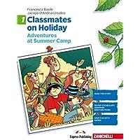 Classmates on holiday. Per le Scuole medie: Classmates on holiday. Per le Scuole superiori [Lingua inglese]: Vol. 1