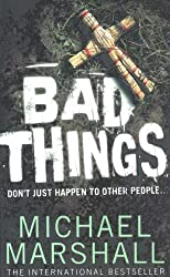 Bad Things by Michael Marshall (2011-07-04)