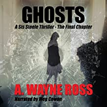 Ghosts: A Sis Steele Thriller, The Final Chapter