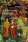 Atlas historique de la Russie - D'Ivan III à Vladimir Poutine