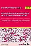 Die TMS-Vorbereitung Band 2: Medizinisch-naturwissenschaftliches Grundverständnis im Medizinertest