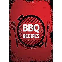 BBQ Recipes: Blank Recipe Cookbook, 7 x 10, 100 Blank Recipe Pages