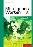 Mit eigenen Worten - Sprachbuch für bayerische Realschulen Ausgabe 2016: Arbeitsheft 6