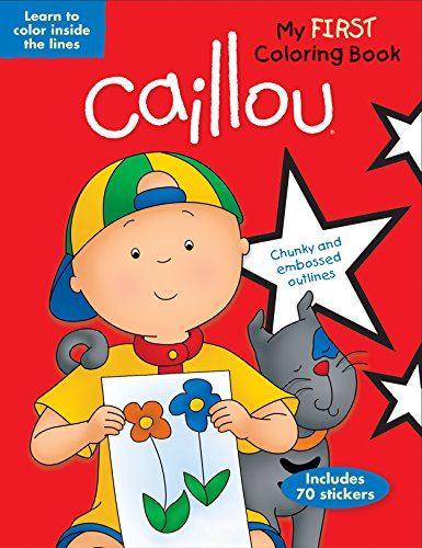 Caillou My First Coloring Book: Learn to...