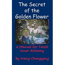 The Secret of the Golden Flower: a Manual for Taoist Inner Alchemy