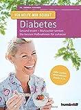 Ich helfe mir selbst - Diabetes: Gesund essen - Blutzucker senken. Die besten Maßnahmen für zuhause. Süße Zuckeralternativen: Stevia & Co.