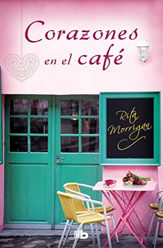 Corazones en el café (Premio Vergara - El Rincón de la Novela Romántica 2017) (FICCIÓN) por Rita Morrigan