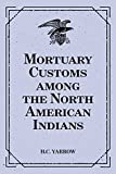 Image of Mortuary Customs among the North American Indians (English Edition)