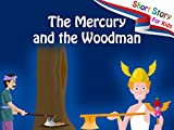 The Mercury And The Woodman