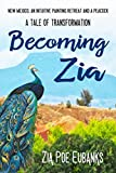 Becoming Zia: A Tale of Transformation