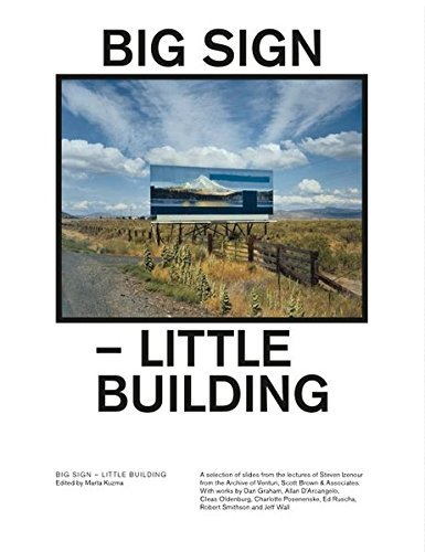 Big Sign Little Building by Robert Smithson (2014-06-30)