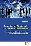 Schweden als Absatzmarkt für deutsche Unternehmen: Marktanalyse von Schweden am Beispiel eines Automobilhandelsbetriebes