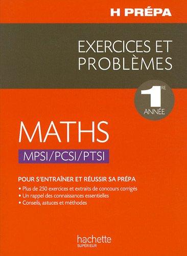 Maths 1re année MPSI-PCSI-PTSI : Exercices et problèmes