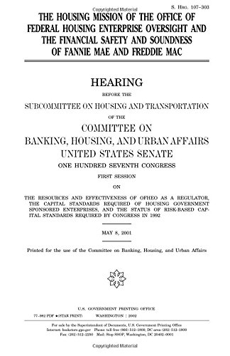 The housing mission of the Office of Federal Enterprise Oversight and the financial safety and soundness of Fannie Mae and Freddie Mac