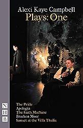 Alexi Kaye Campbell Plays: One (The Pride, Apologia, The Faith Machine, Bracken Moor, Sunset at the Villa Thalia)