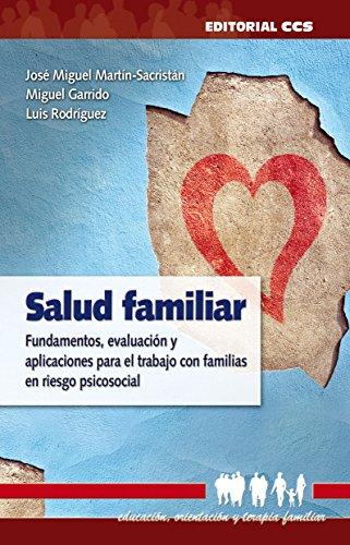 Salud familiar (Educacion, orientacion y terapia familiar) por José Miguel Martín-Sacristán Núñez