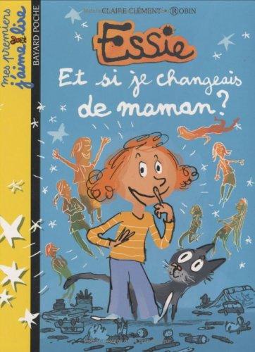 Essie : Et si je changeais de maman ?