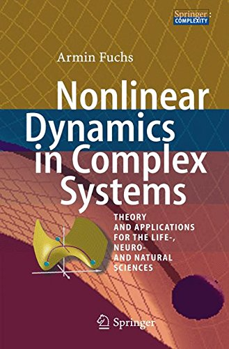 Nonlinear Dynamics in Complex Systems : Theory and Applications for the Life-, Neuro- and Natural Sciences
