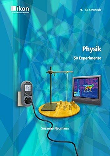 Physik 50 Experimente 9.-13. Schulstufe (ikon Physik)