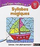 Syllabes magiques : CP, 6-7 ans