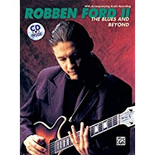 The Robben Ford-The Blues and Beyond: Book & CD