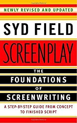 Screenplay: The Foundations of Screenwriting: A Step-by-Step Guide from Concept to finished Script by Syd Field (2005-11-29)
