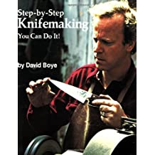 Step by Step Knifemaking: You Can Do It