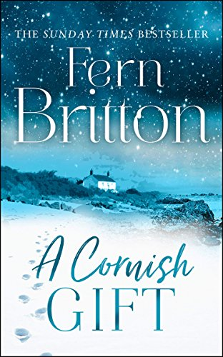 A Cornish Gift: Previously published as an eBook collection, now in print for the first time with exclusive Christmas bonus material from Fern by [Britton, Fern]