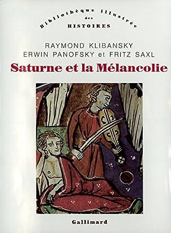 Saturne et la Mélancolie: Études historiques et philosophiques:nature, religion, médecine et art
