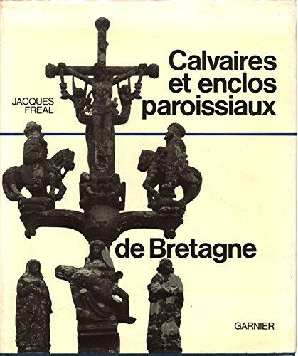 Calvaires et enclos paroissiaux de Bretagne