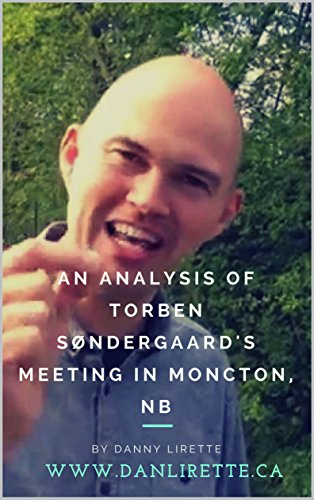 An analysis of Torben Sondergaard's meeting in Moncton, NB (English Edition) por Danny Lirette