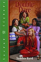 Double Dare: Book 5 (Secret Sisters) by Sandra Byrd (1-Sep-1998) Paperback