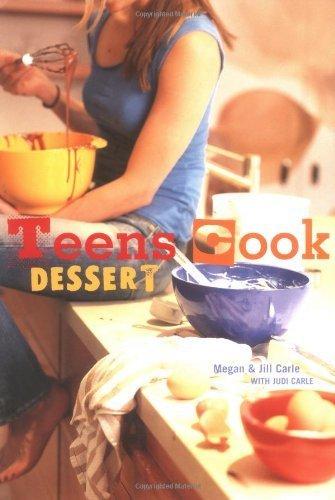 Teens Cook Dessert by Carle, Jill, Carle, Megan (2006) Paperback