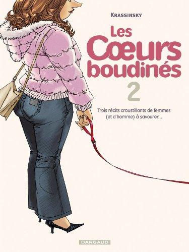 Les Coeurs boudinés  - tome 2 - Trois récits croustillants de femmes (et d'hommes) à savourer