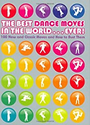 Best Dance Moves in the World ... Ever!