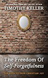 The Freedom of Self Forgetfulness (English Edition)