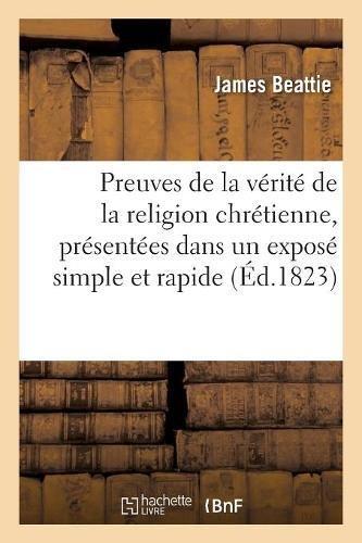 Preuves de la vérité de la religion chrétienne, présentées dans un exposé simple et rapide