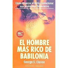El hombre ma?de?ed???de??d???rico de Babilonia (Spanish Edition) by George S. Clason (2004-12-25)