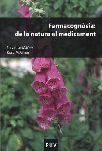Farmacognòsia: de la natura al medicament (Catalan Edition) por Rosa Maria Giner Pons