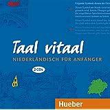 Taal vitaal. 2 CDs: Niederländisch für Anfänger