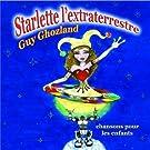 Starlette l'Extraterrestre [Explicit]