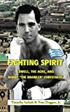 Fighting Spirit: Lowell, The Acre, and Bobby The Brawler Christakos by Timothy James Imholt (2015-01-26)